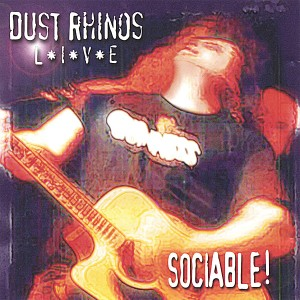 Dust Rhinos CD cover 'Sociable' - My sister's hubby used to be the drummer for this band